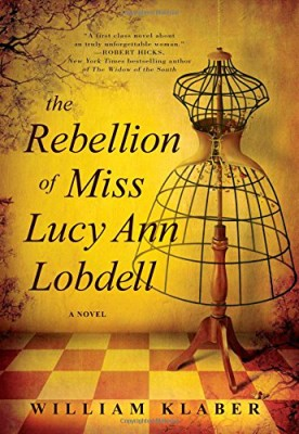 Rebellion of Miss Lucy Ann Lobdell: A Novel