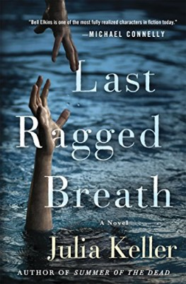 Last Ragged Breath (Bell Elkins Novels)