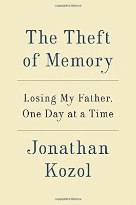 Theft of Memory: Losing My Father, One Day at a Time