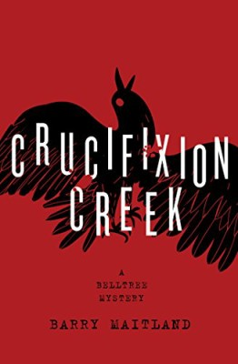 Crucifixion Creek: A Belltree Mystery