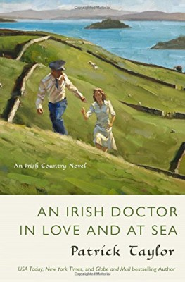 Irish Doctor in Love and at Sea: An Irish Country Novel