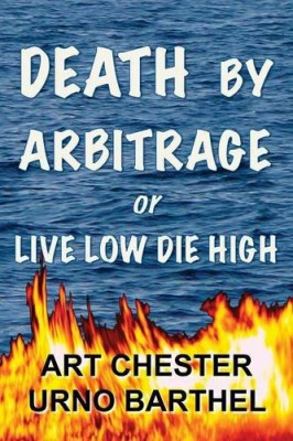 Death By Arbitrage or Live Low Die High