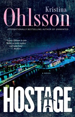 Hostage: A Novel (The Fredrika Bergman Series)