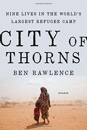 City of Thorns: Nine Lives in the World's Largest Refugee Camp