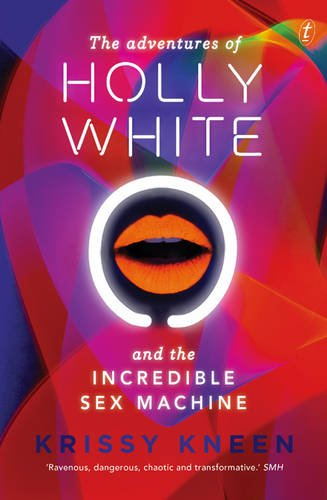 Adventures of Holly White and the Incredible Sex Machine