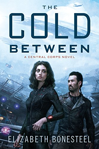 Cold Between: A Central Corps Novel
