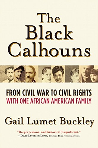Black Calhouns: From Civil War to Civil Rights with One African American Family