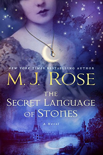 Secret Language of Stones: A Novel (The Daughters of La Lune)