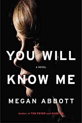 You Will Know Me: A Novel