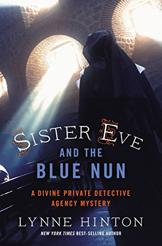 Sister Eve and the Blue Nun (A Divine Private Detective Agency Mystery)