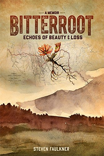 Bitterroot – A Memoir: Echoes of Beauty & Loss