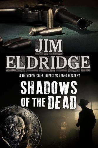 Shadows of the Dead: A 1920s London Mystery (A DCI Paul Stark Mystery)