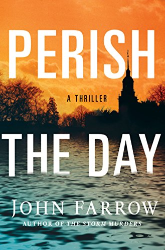 Perish the Day: A Thriller (The Storm Murders Trilogy)