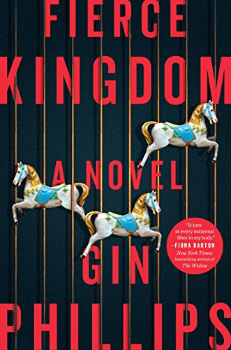 Fierce Kingdom: A Novel
