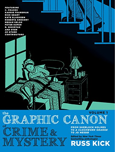 Graphic Canon of Crime and Mystery, Vol. 1: From Sherlock Holmes to A Clockwork Orange to Jo Nesbø